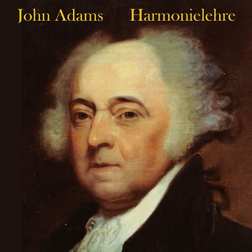 john adams harmonielehre Harmonielehre short ride in a fast machine john adams john adams was born february 15, 1947, in worcester, massachusetts, and currently lives in.