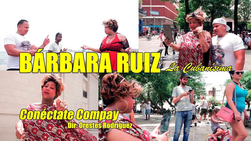 Bárbara Ruiz - ¨Conéctate Compay¨ - Videoclip - Director: Orestes Rodríguez. Portal del Vídeo Clip Cubano