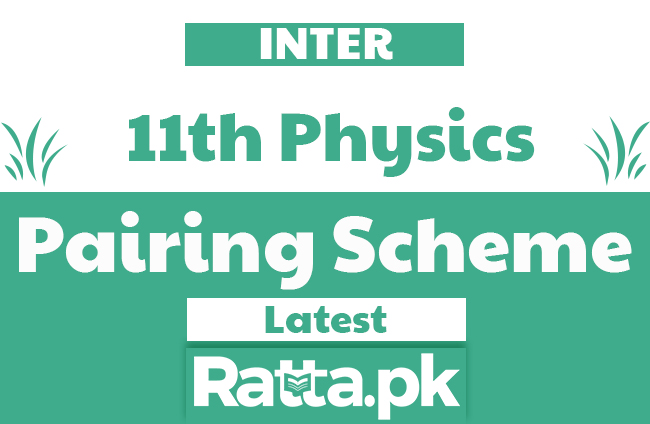 11th/1st Year Physics Pairing Scheme 2019 - Inter Combination