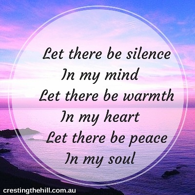 silence in my mind, warmth in my heart, peace in my soul