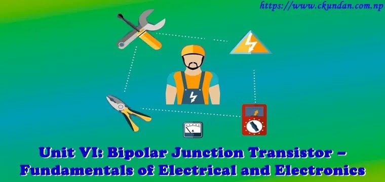 Bipolar Junction Transistor – Fundamentals of Electrical and Electronics