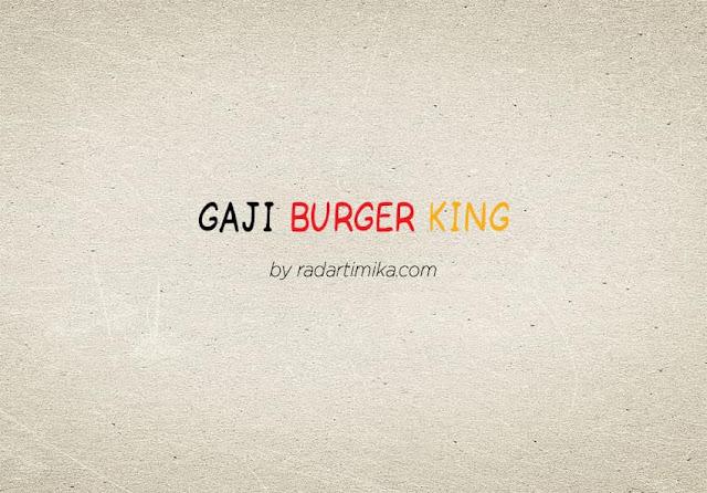 Gaji Karyawan Burger King