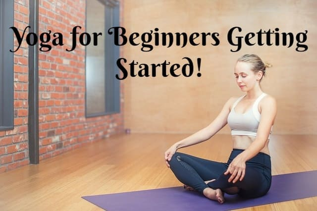 Yoga for Beginners: Getting Started!