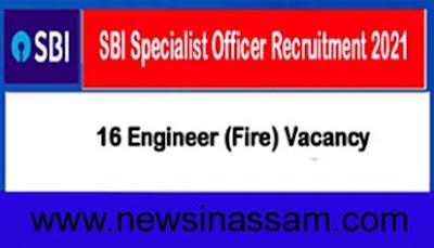 S.B.I বিশেষজ্ঞ বিষয়া নিযুক্তি 2021 – 16 অভিযন্তা (অগ্নি) খালী পদ
