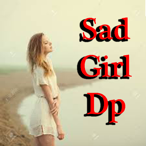 Sad Girl Dp - Dp For Whatsapp - Whatsapp DP