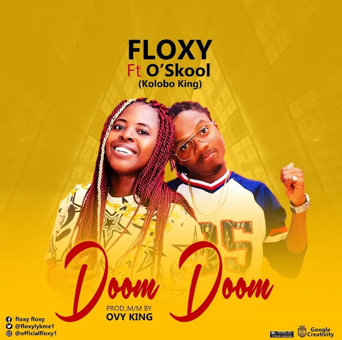 Floxy Ft O'Skool_Doom Doom||Mp3 Download