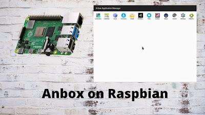 Install Anbox on Raspbian - Raspberry pi 4