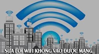 Cách sửa lỗi wifi không vào được mạng