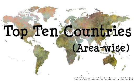 Top Ten Countries Area-wise (#eduvictors)(#geography)(#compete4exams)