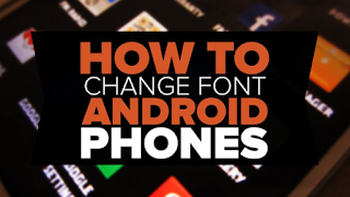 How to Change Fonts On Android (With or Without Root)