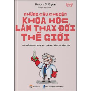 Những Câu Chuyện Khoa Học Làm Thay Đổi Thế Giới ebook PDF EPUB AWZ3 PRC MOBI