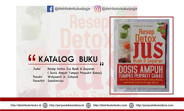Resep Detox Jus Buah & Sayuran ( Dosis Ampuh Tumpas Penyakit Ganas)
