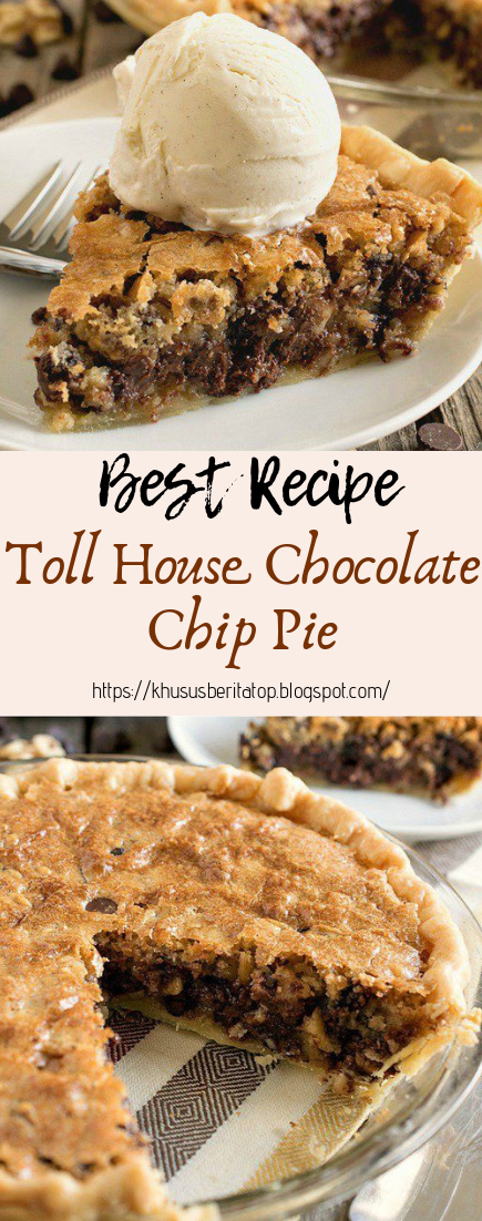 Toll House Chocolate Chip Pie #desserts #cakerecipe
