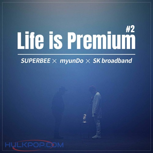 Superbee, myunDo – Life Is Premium #2 (feat. YNR) – Single