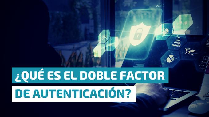 ¿Qué es el doble factor de autenticación?