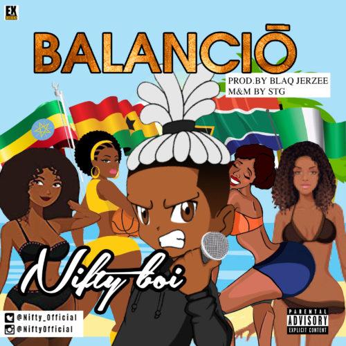 "Nifty Boi – ""Balancio"" #Arewapublisize"