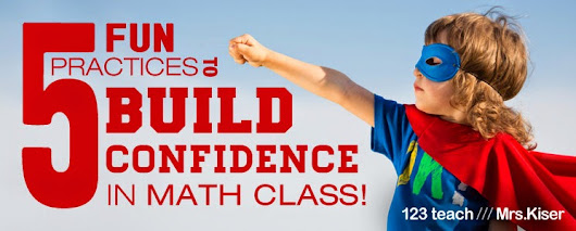 Five Fun Practices to Build Student Confidence in Math Class! | Brittany Kiser