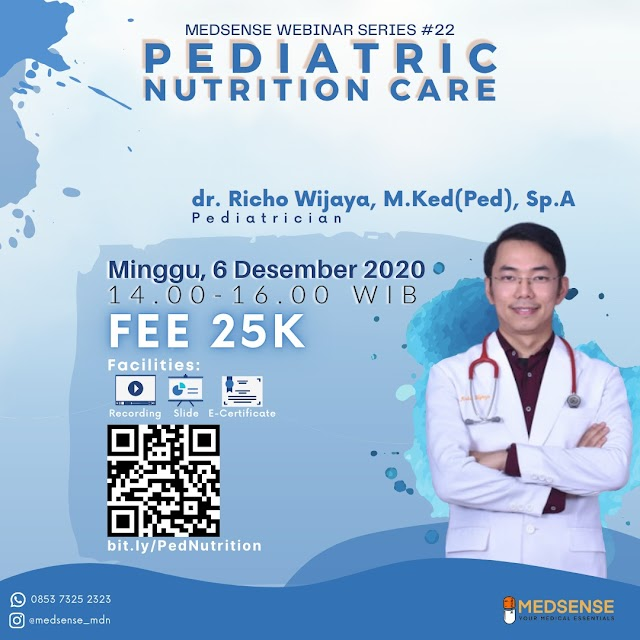 *MEDSENSE WEBINAR SERIES #22 : PEDIATRIC NUTRITION CARE*