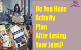 Do You Have A Activity Plan After Losing Your Jobs?