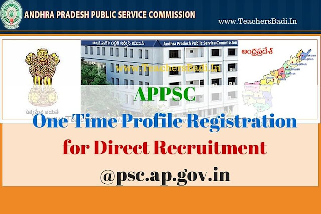 APPSC,One Time Profile Registration, Direct Recruitment @psc.ap.gov.in
