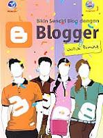 Judul Buku : Bikin Sendiri Blog dengan Blogger Untuk Pemula Pengarang : Madcoms Penerbit : ANDI