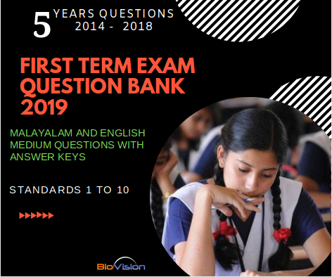 FIRST TERM EXAM QUESTION BANK 2019 WITH KEYS - STANDARDS 1 to 10 - ENGLISH AND MALAYALAM MEDIUM - 2014 - 15 | 2015 - 16 | 2016 - 17 | 2017 - 18 | 2018 - 19