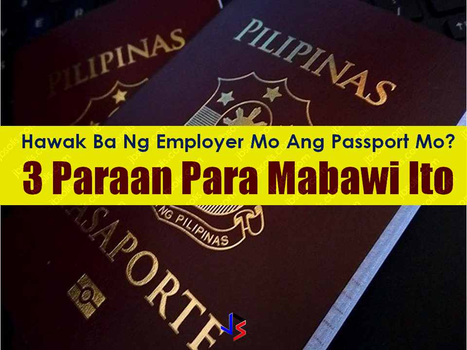 Most OFWs in Saudi Arabia and other parts of the Middle East before do not have their passports with them as their employers take it from them just after their their arrival at the airport. This could end up some employers blackmailing the employees and they cannot do anything about it because their employers have their passport. Now Saudi Arabia is implementing Council of Ministries Resolution No. 166 stating that the employers should not take hold of the employees passport. It is illegal and they do not have the right to withhold it from the expats. Sponsored Links If your employer has your passport and they would not hand it over to you, here are 3 ways to get it back.  1. Tell them that your passport is expiring soon and you need to renew it. It could be the easiest way but make sure that your passport is really near expiration.    2.You can file a complaint against your employer to the labor office. You can do this but do not expect instant results. The process may take 3 to 4 months before the decision will be delivered in your favor. It can also be risky. Your employer, if they are really ill-mannered, might scheme against you and to put you into trouble.  3. Treat as if you lost your passport and start applying for a replacement. Follow the procedure on applying for the replacement of the lost passport. In making a police report, do not tell hem that your sponsor has it. Tell them that it is really lost. You can tell them that you lost it due to negligence. If you are not good in speaking Arabic, you can bring someone to translate it for you. Advertisement Read More:        ©2017 THOUGHTSKOTO