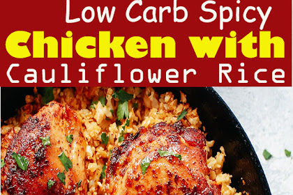 Low Carb Spicy Chicken with Cauliflower Rice