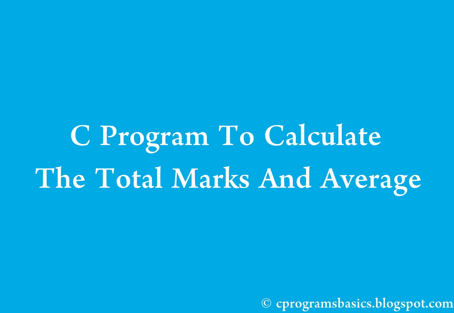 C Program To Find The Total And Average Of The Marks