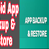 Android App Backup and Restore
