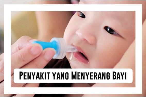 Penyakit yang Menyerang Bayi pada Tahun Pertama