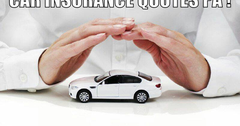 Car Insurance Quotes In Pa