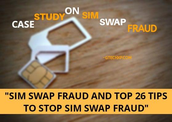 Sim-Swap-Fraud-and-Top-26-Tips-To-Stop-Sim-Swap-Fraud,sim-swap-fraud, case-study-on-sim-swap-fraud, sim-swap-fraud-india, be-safe-from-sim-swap-fraud