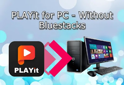 Playit for PC Without Bluestacks