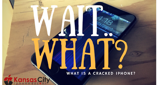 Wait! What is a cracked iphone?