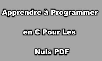Apprendre à Programmer en C Pour Les Nuls PDF