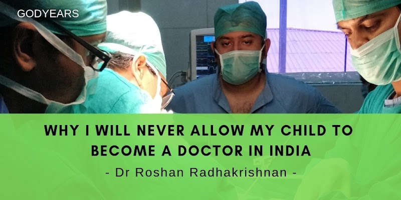 Why I will never allow my child to become a doctor in India