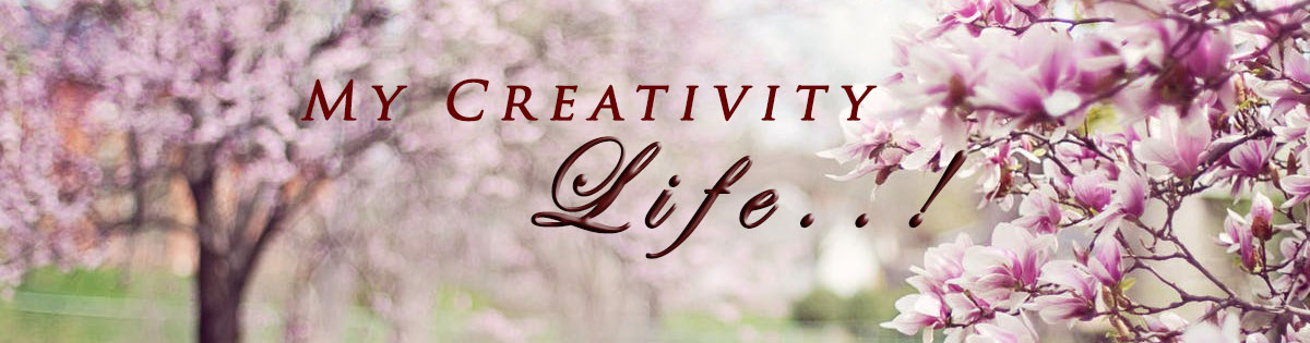 My Creativity Life!