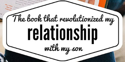 Read about the book that changed my relationship with my son