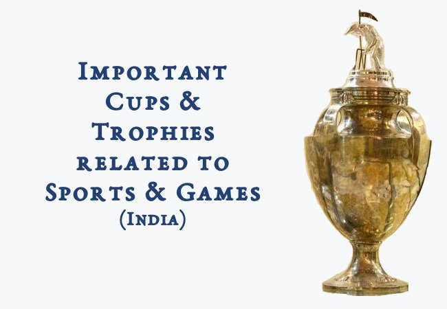 Important Cups And Trophies related to Sports And Games (India)