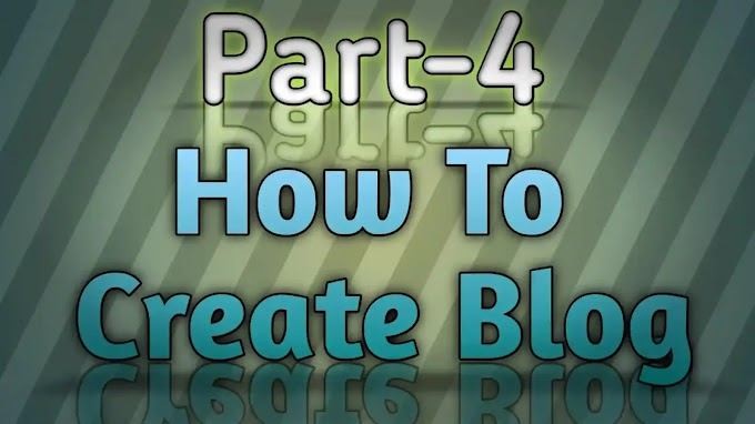 Part-4 How To Create a Blog Website For Free on Blogger