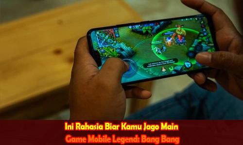 Ini Rahasia Biar Kamu Jago Main Game Mobile Legend: Bang Bang
