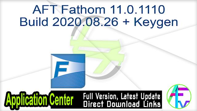 AFT Fathom 11.0.1110 Build 2020.08.26 + Keygen