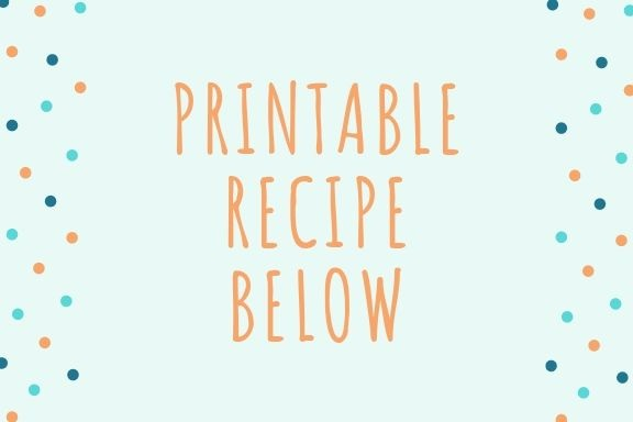 this is a blue sign that states the Printable Recipe is below