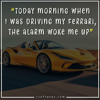 Today morning when I was driving my Ferrari, the alarm woke me up
