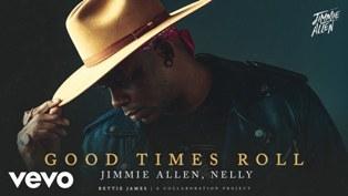 Good Times Roll Lyrics - Jimmie Allen & Nelly