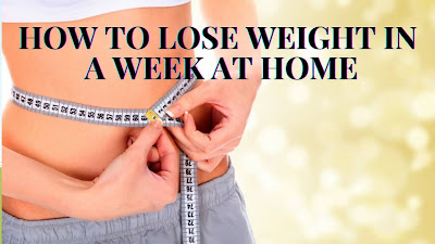 How to weight loss  in a week at home