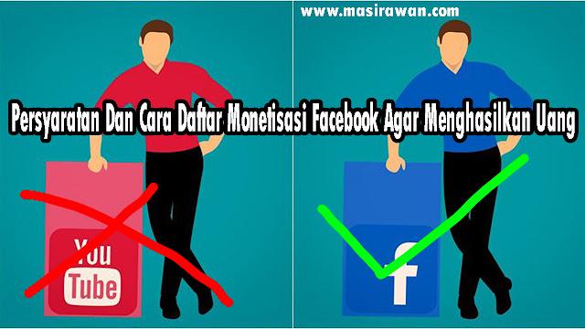 Persyaratan Dan Cara Daftar Monetisasi Facebook Agar Menghasilkan Uang