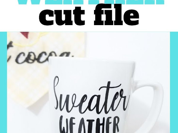 Free Sweater Weather Cut Files