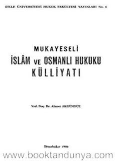 Ahmet Akgündüz - Mukayeseli İslâm ve Osmanlı Hukuku Külliyatı